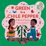 Green is a Chile Pepper by Roseanne Thong.